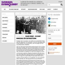 Sveriges Kvinnolobby BLACK FRIDAY – EN SVART MINNESDAG FÖR SUFFRAGETTERNA - Sveriges Kvinnolobby