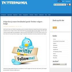 8 tips hoe je meer kwalitatief goede Twitter volgers krijgt