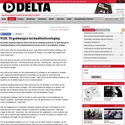 VSSD: TU gedwongen tot kwaliteitsverlaging