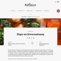 Zupa na kwarantannę » Jadłonomia · wegańskie przepisy nie tylko dla wegan
