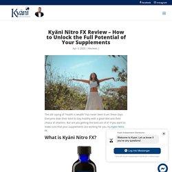 Kyäni Nitro FX Review - Kyani Team Webstore