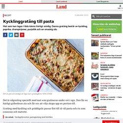 Kycklinggratäng till pasta – härligt krämig