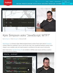"Kyle Simpson asks ""JavaScript: WTF?"""