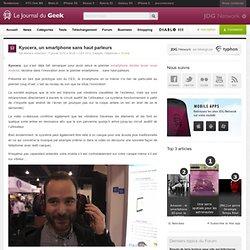 Kyocera, un smartphone sans haut parleurs