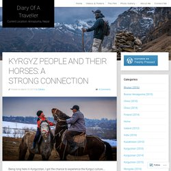 Kyrgyz People And Their Horses: A Strong Connection