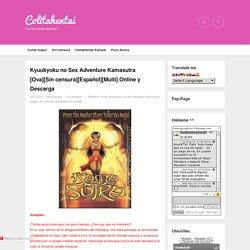 Kyuukyoku no Sex Adventure Kamasutra [Ova][Sin censura][Español][Multi] Online y Descarga