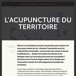 L'acupuncture du territoire -