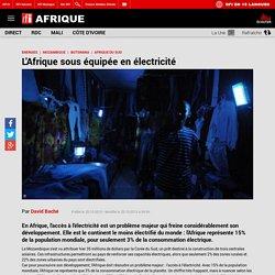 L'Afrique sous équipée en électricité