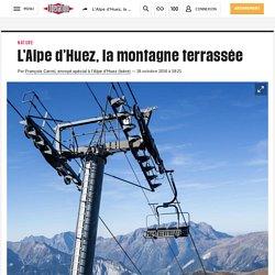 L'Alpe d'Huez, la montagne terrassée