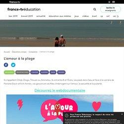 L'amour à la plage - webdocumentaire - France tvéducation