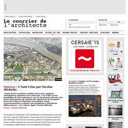 Optimisme et nouvelle façon de faire la ville par Nicolas Michelin #ANMA #Architecture
