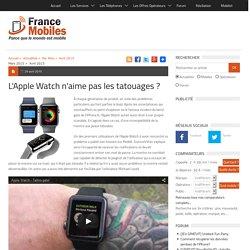 """L""""Apple Watch n""""aime pas les tatouages ?"""