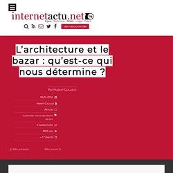 L'architecture et le bazar : qu'est-ce qui nous détermine