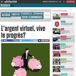 L'argent virtuel, vive le progrès?
