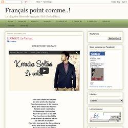Français point comme..!: L'ARGOT. Le Verlan.