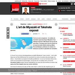 L'art de Miyazaki et Takahata exposé