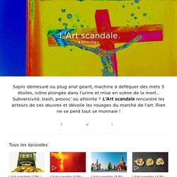 L'Art scandale