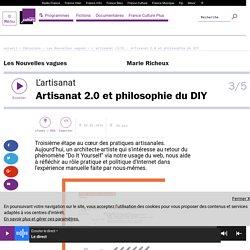 L'artisanat (3/5) : Artisanat 2.0 et philosophie du DIY