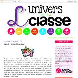 L'univers de ma classe: L'Atelier de Mathématiques