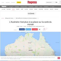 L'Australie n'est plus à sa place sur la carte du monde