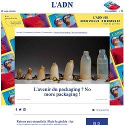 L'avenir du packaging ? No more packaging !