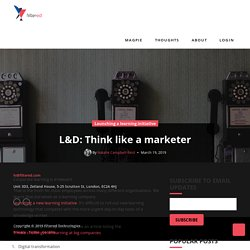 L&D: Think like a marketer