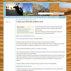 L'eau aux Emirats arabes unis - Tout sur les Emirats arabes unis