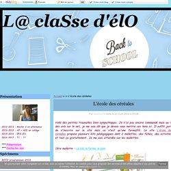 L'école des céréales - L@ claSse d'élO