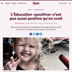 L'Education «positive» n'est pas aussi positive qu'on croit