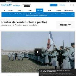 L'enfer de Verdun (2ème partie)