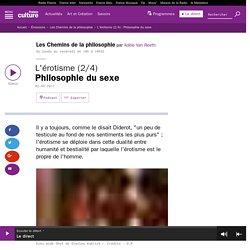 L'érotisme (2/4) : Philosophie du sexe