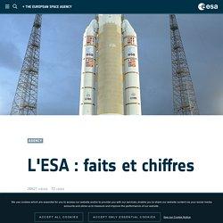 L'ESA : faits et chiffres