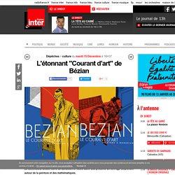 "L'étonnant ""Courant d'art"" de Bézian"