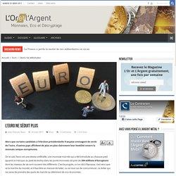L'euro ne séduit plus - L'Or et l'Argent