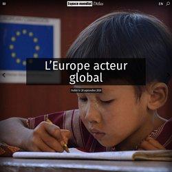 L'Europe acteur global - Espace mondial : l'Atlas