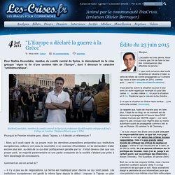 """» """"L'Europe a déclaré la guerre à la Grèce"""""""