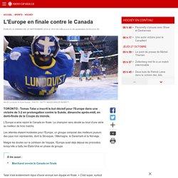 L'Europe en finale contre le Canada