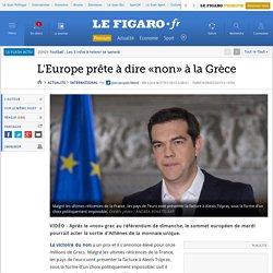 L'Europe prête à dire «non» à la Grèce