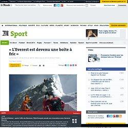« L'Everest est devenu une boîte à fric »