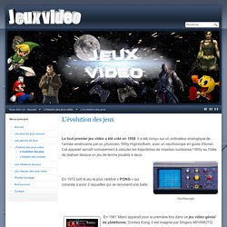 L'évolution des jeux - Les jeux vidéo