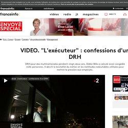 """""""L'exécuteur"""" : confessions d'un DRH"""
