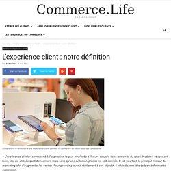 L'experience client : notre définition