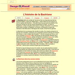 L'histoire de la Bactriane.