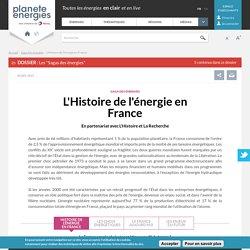 L'Histoire de l'énergie en France