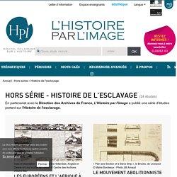 L'Histoire par l'image - Histoire de l'esclavage