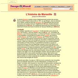 L'histoire de Marseille.