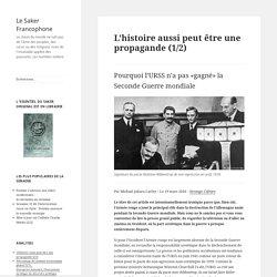 L'histoire aussi peut être une propagande (1/2)
