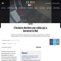 L'histoire derrière une vidéo qui a terrorisé le Net