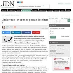 JDN : L'holacratie : et si on se passait des chefs ?