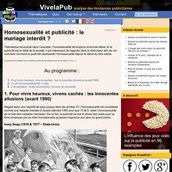 L'homosexualité dans la publicité : de 1900 à aujourd'hui !